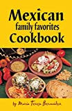 img - for Mexican Family Favorites Cook Book by Maria Teresa Bermudez book / textbook / text book