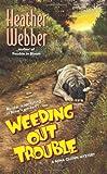 Weeding Out Trouble: A Nina Quinn Mystery (Nina Quinn Mysteries)