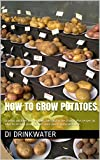 How to grow potatoes: Growing potatoes in pots, bags, tubs and in the ground. Plus recipes on what to do with your potatoes once you've harvested them.