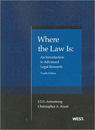 Where the Law Is: An Introduction to Advanced Legal Research, 4th (American Casebook Series)