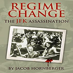 Regime Change: The JFK Assassination Audiobook