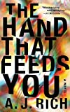 img - for The Hand That Feeds You: A Novel book / textbook / text book