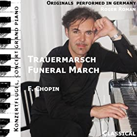 Funeral March , Trauermarsch , Sonata F. Piano No. 2 , Opus 35 , 3. Movement , 3. Satz , Lento (feat. Roger Roman) - Single