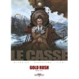 Le casse, Tome 5 : Gold Rushpar Luca Blengino