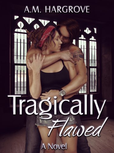 A.M. Hargrove - Tragically Flawed (Tragic #1) (English Edition)