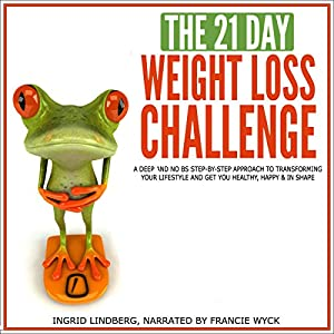 The 21-Day Weight Loss Challenge Audiobook