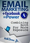 EMAIL MARKETING + Facebook = Power