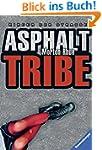 Asphalt Tribe: Kinder der Stra�e