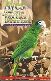 Aves Comunes de la Republica Dominicana/Common Birds of the Dominican Republic