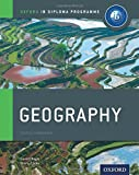 IB Geography: Course Book: Oxford IB Diploma Program