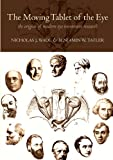 img - for The Moving Tablet of the Eye: The Origins of Modern Eye Movement Research book / textbook / text book