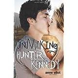 Unmaking Hunter Kennedy ~ Anne Eliot