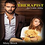 A Therapist for Little Abby: ABDL Age Play Erotica | Misty Brock