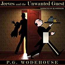 Jeeves and the Unwanted Guest [Classic Tales Edition] | Livre audio Auteur(s) : P. G. Wodehouse Narrateur(s) : B. J. Harrison