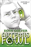 Artemis Fowl: The Lost Colony (Book 5) (0141339144) by Colfer, Eoin
