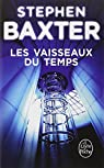 Les Vaisseaux du temps par Baxter