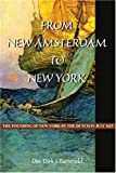 img - for From New Amsterdam to New York: The Founding of New York by the Dutch in July 1625 book / textbook / text book