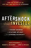 The Aftershock Investor: A Crash Course in Staying Afloat in a Sinking Economy