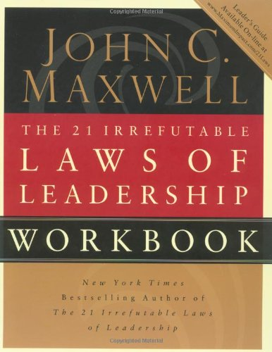 The 21 Irrefutable Laws Of Leadership, Workbook
