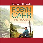 The Promise: Thunder Point, Book 5 (       UNABRIDGED) by Robyn Carr Narrated by Therese Plummer