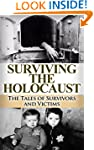 Surviving the Holocaust: The Tales of...
