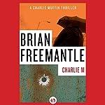 Charlie M | Brian Freemantle