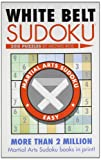 White Belt Sudoku® (Martial Arts Puzzles Series)