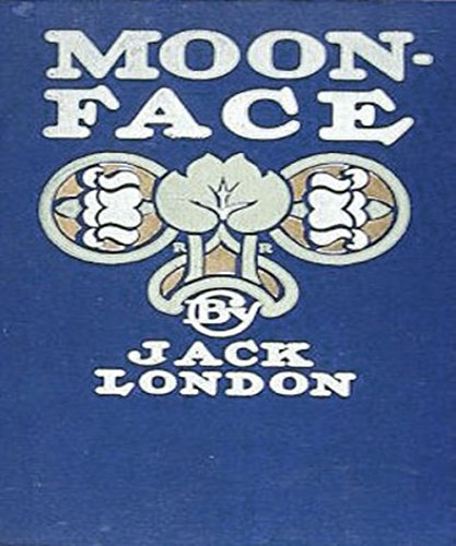 Jack London - Moon-Face & Other Stories (Illustrated)