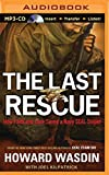 img - for The Last Rescue: How Faith and Love Saved a Navy SEAL Sniper book / textbook / text book