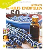 echange, troc Nathalie Semenuik - Bienfaits des huiles essentielles en 60 recettes maison