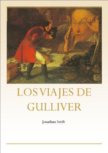 Jonathan Swift - LOS VIAJES DE GULLIVER (Spanish Edition)
