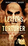 Letters to My Torturer: Love, Revolution, and Imprisonment in Iran