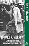 img - for Edward R. Murrow and the Birth of Broadcast Journalism (Turning Points in History) 1st edition by Edwards, Bob (2004) Hardcover book / textbook / text book