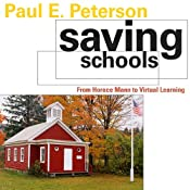 Saving Schools: From Horace Mann to Virtual Learning | [Paul E. Peterson]