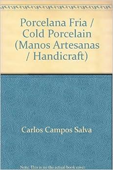 Porcelana Fria / Cold Porcelain (Manos Artesanas / Handicraft