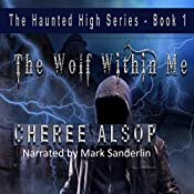 The Wolf Within Me: The Haunted High Series, Book 1 | [Cheree Alsop]