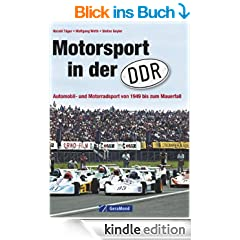 Motorsport in der DDR: Automobil- und Motorradsport von 1949 zum Mauerfall inkl. Stra�enrennsport, Gel�ndesport, Motocross, Trial, Speedway und Kart, Motoball und Oldtimerrennen auf ca. 200 Fotos