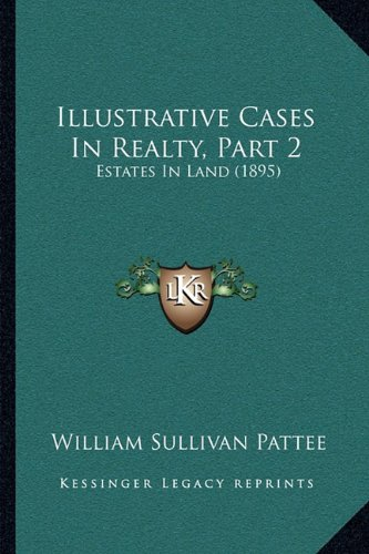 Illustrative Cases in Realty, Part 2: Estates in Land (1895)
