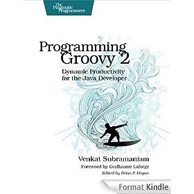 Programming Groovy 2: Dynamic Productivity for the Java Developer