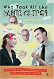 Who Took All the Paperclips?: Fun Things to Do With Office Supplies When the Boss Isnt Looking