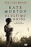 El último adiós  / The Lake House (Spanish Edition)