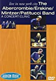 Live In New York City: The Abercrombie/ Erskine/ Mintzer/ Patitucci Band: A Concert/ Clinic [DVD]