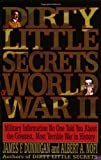 Dirty Little Secrets of World War II: Military Information No One Told You... (0688122884) by Dunnigan, James F.