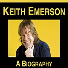 Keith Emerson: A Biography Audiobook by Anthony Rose Narrated by Daniel Hawking