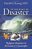 In the Wake of Disaster: Religious Responses to Terrorism and Catastrophe