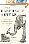 The Elephants of Style: A Trunkload o...