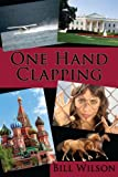 One Hand Clapping (0615576176) by Wilson, Bill