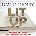 Lit Up: One Reporter. Three Schools. Twenty-Four Books That Can Change Lives. Audiobook by David Denby Narrated by Christopher Price, David Denby