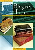 img - for Come rilegare i libri. Attrezzature, tecniche, materiali book / textbook / text book