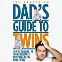 Dad's Guide to Twins: How to Survive the Twin Pregnancy and Prepare for Your Twins (       UNABRIDGED) by Joe Rawlinson Narrated by  Joel Froomkin